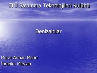 İTÜ Savunma Teknolojileri Kulübü Denizaltılar