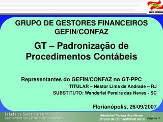 GRUPO DE GESTORES FINANCEIROS GEFIN/CONFAZ GT – Padronização de Procedimentos Contábeis