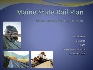Maine State Rail Plan P ublic Outreach Meeting – Portland