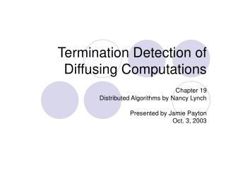 Termination Detection of Diffusing Computations