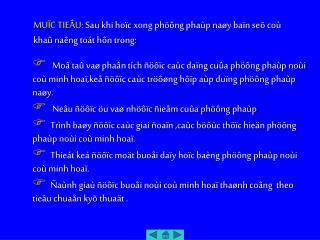 MUÏC TIEÂU:  Sau khi hoïc xong phöông phaùp naøy baïn seõ coù khaû naêng toát hôn trong: