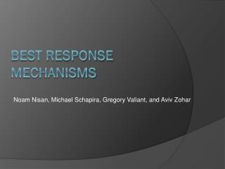 Best Response Mechanisms