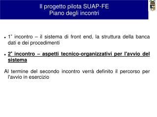 Il progetto pilota SUAP-FE Piano degli incontri