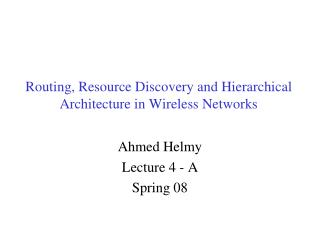 Routing, Resource Discovery and Hierarchical Architecture in Wireless Networks