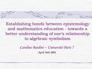 Caroline Bardini – Université Paris 7 April 16th 2004