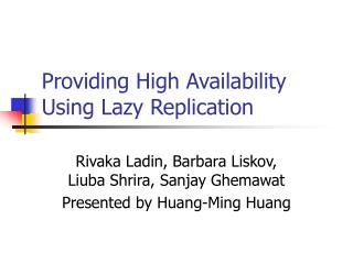 Providing High Availability Using Lazy Replication