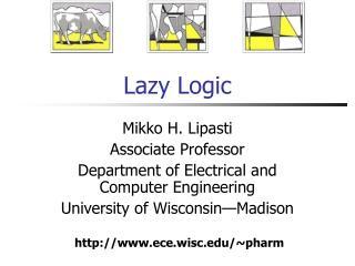 Lazy Logic