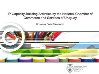 IP Capacity-Building Activities by the National Chamber of Commerce and Services of Uruguay