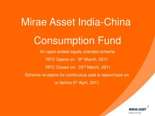 Mirae Asset India-China  Consumption Fund An open ended equity oriented scheme