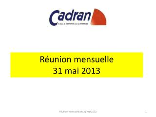 Réunion mensuelle 31 mai 2013