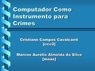 Computador Como Instrumento para Crimes