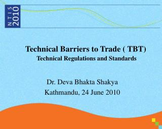 Technical Barriers to Trade ( TBT) Technical Regulations and Standards