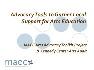 Advocacy Tools to Garner Local Support for Arts Education