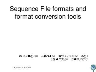 Sequence File formats and format conversion tools