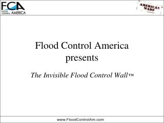 Introducing the Invisible Flood Control Wall IFCW  From Flood Control America