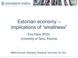 "Estonian economy – implications of ""smallness"""