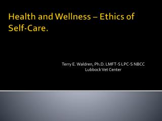 Health and Wellness � Ethics of Self-Care.