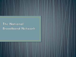 The National Broadband Network