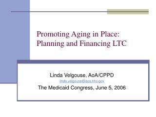 Promoting Aging in Place: Planning and Financing LTC