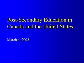 Post-Secondary Education in Canada and the United States