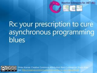Rx: your prescription to cure asynchronous programming blues