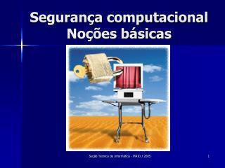Segurança computacional Noções básicas