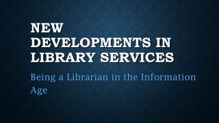 New Developments in Library Services