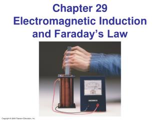 Chapter 29 Electromagnetic Induction and Faraday's Law
