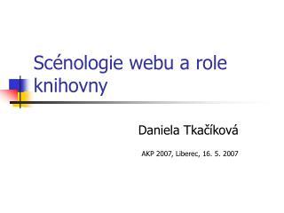 Scénologie webu a role knihovny