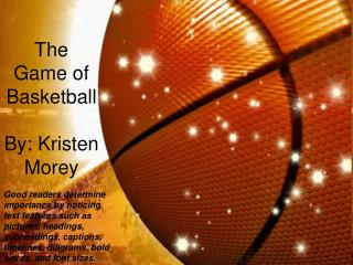 The  Game of Basketball By: Kristen Morey