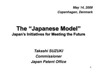 The ''Japanese Model'' Japan's Initiatives for Meeting the Future