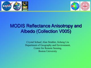 MODIS Reflectance Anisotropy and Albedo  (Collection V005)