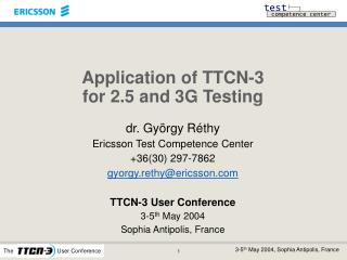 Application of TTCN-3 for 2.5 and 3G Testing