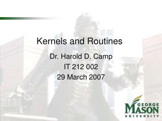 Kernels and Routines