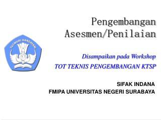Pengembangan Asesmen/Penilaian Disampaikan pada Workshop  TOT TEKNIS PENGEMBANGAN KTSP