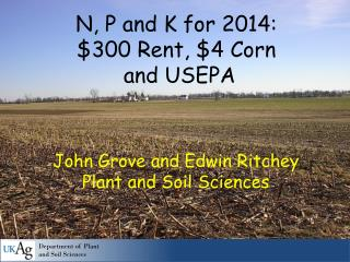 N, P and K for 2014: $300 Rent, $4 Corn  and USEPA