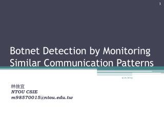 Botnet Detection by Monitoring Similar Communication Patterns