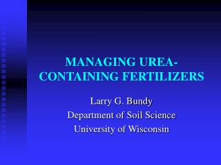 MANAGING UREA-CONTAINING FERTILIZERS