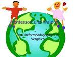 Montessori und Waldorf