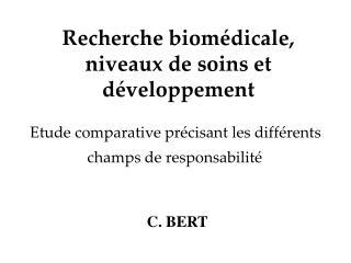 Recherche biom�dicale, n i veau x de  soins et  d �veloppement