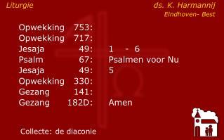 Opwekking753: Opwekking717:  Jesaja49:1-  6    Psalm67:Psalmen voor Nu