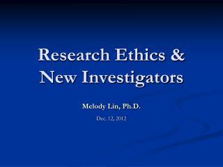 Research Ethics & New Investigators