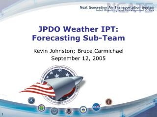 JPDO Weather IPT: Forecasting Sub-Team