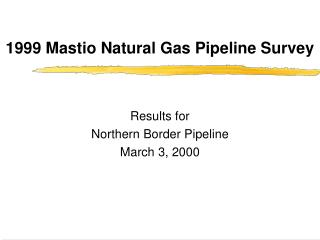 1999 Mastio Natural Gas Pipeline Survey