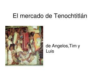 El mercado de Tenochtitlán