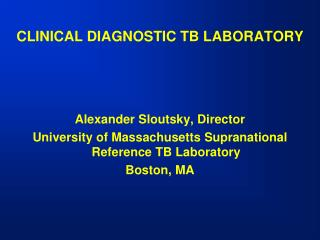 CLINICAL DIAGNOSTIC TB LABORATORY