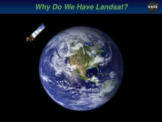 Why Do We Have Landsat?
