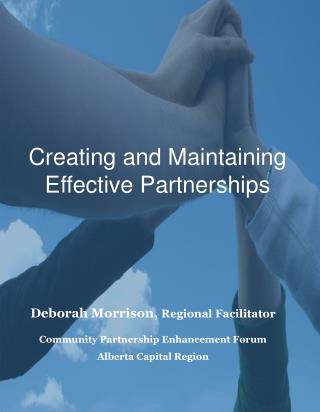 Creating and Maintaining  Effective Partnerships
