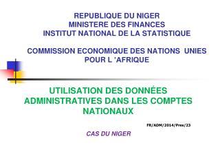 UTILISATION DES DONNÉES ADMINISTRATIVES DANS LES COMPTES NATIONAUX