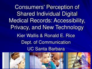Consumers Perception of Shared Individual Digital  Medical Records: Accessibility, Privacy, and New Technology